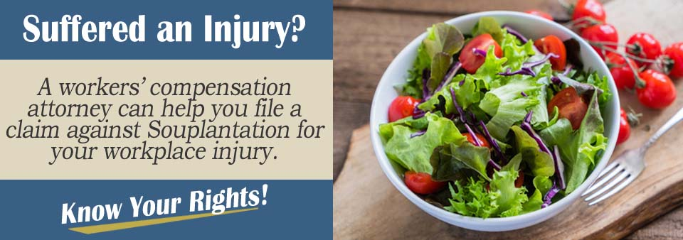 What to Do if Injured While Working at a Souplantation*